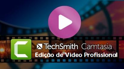 Edição de Vídeo Profissional com Camtasia Download Grátis