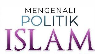 SIRI 9/50: MATLAMAT BERPOLITIK UNTUK MENGUKUHKAN ISLAM DAN MEMBAWA KEADILAN KEPADA SEMUA