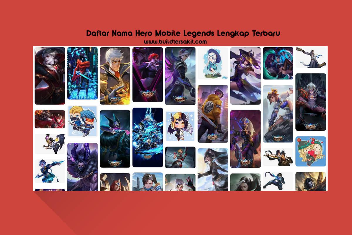 Daftar Nama Hero Mobile Legends Lengkap Terbaru 2021
