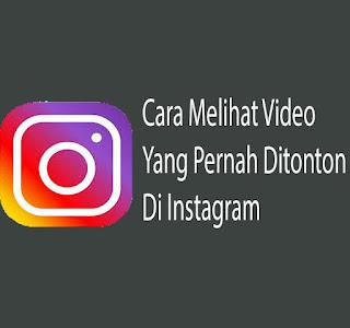 cara melihat video yang pernah ditonton di instagram