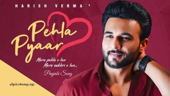 PEHLA PYAAR LYRICS - Harish Verma | Punjabi Song | Lyrics4songs.xyz