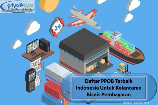 Daftar PPOB Terbaik Indonesia Untuk Kelancaran Bisnis Pembayaran