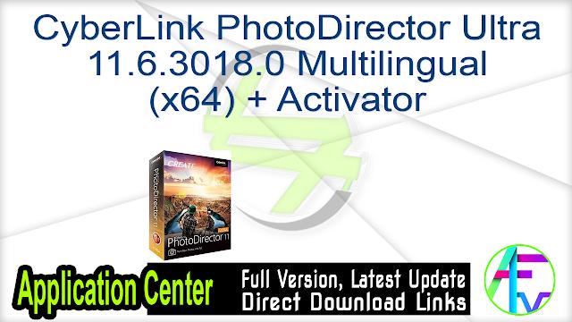 CyberLink PhotoDirector Ultra 11.6.3018.0 Multilingual (x64) + Activator