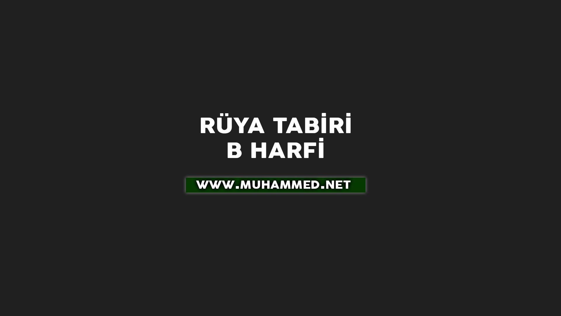 Rüya Tabiri - B Harfi