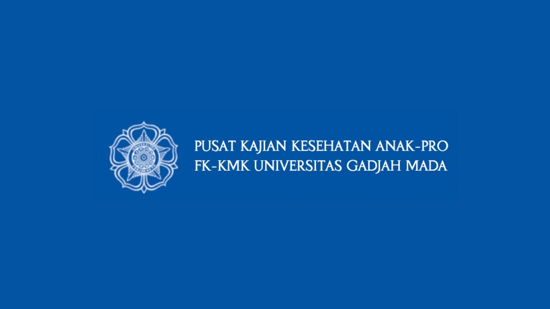 Lowongan Kerja Pusat Kajian Kesehatan Anak (PKKA-PRO) FK KMK UGM