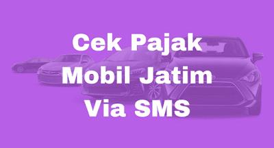 Cek Pajak Mobil Jatim Via SMS