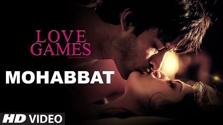 MOHABBAT LOVE GAMES Gaurav Arora New Video Songs 2016 Tara Alisha Berry and Patralekha