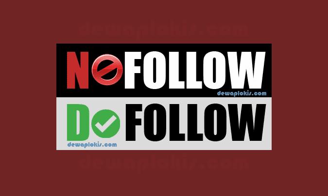 Tentang Dofollow dan Nofollow Link Serta Dampaknya Untuk SEO