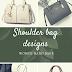 Latest shoulder bags designs.