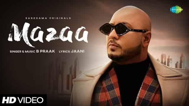 मज़ा Mazaa Lyrics In Hindi - B Praak | Jaani