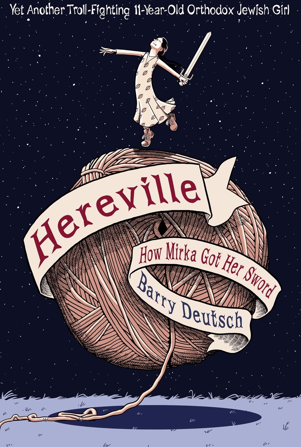 Cover to 'Hereville' with a girl, sword in hand, dancing on air right above a giant ball of yarn