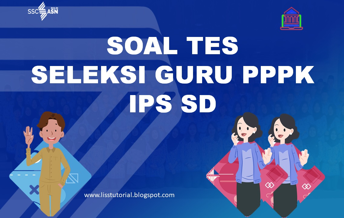 Soal Seleksi PPPK Guru IPS