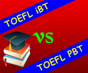 Common Difference between TOEFL, IBT, and TOEFL PBT