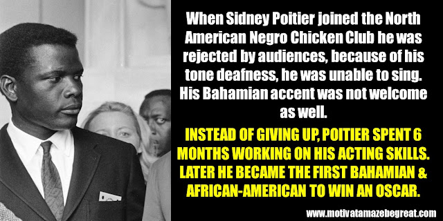 63 Successful People Who Failed: Sidney Poitier, Success Story, North American Negro Chicken Club, rejected by audiences, tone deafness, unable to sing, Bahamian accent, First African-American to win an Oscar