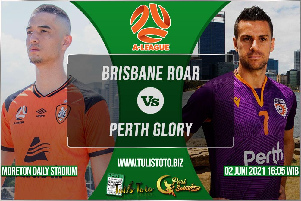 Prediksi Brisbane Roar vs Perth Glory 02 Juni 2021