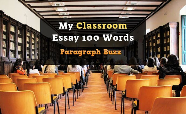 My Classroom Essay 100 Words