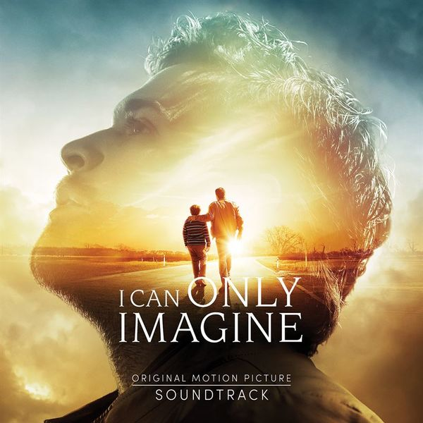 I Can Only Imagine (Original Movie Soundtrack) 2018