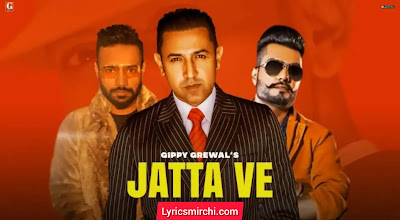 Jatta Ve जट्टा वे Song Lyrics | Gippy Grewal | Latest Punjabi Song 2020