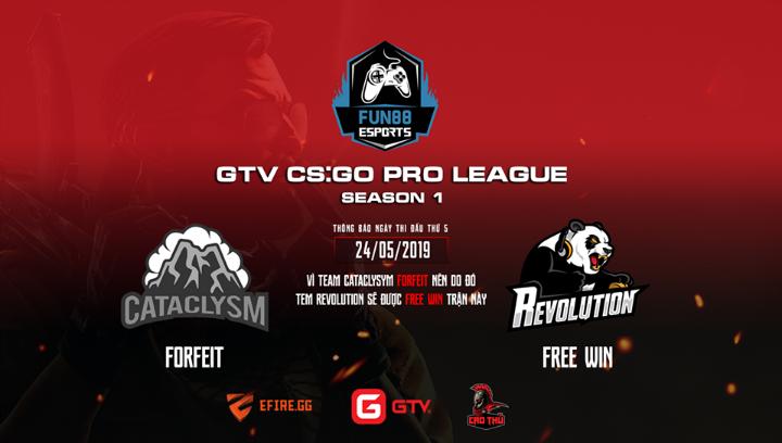 [CS:GO] GTV CS:GO Pro League Season 1: Cataclysm xin rút lui và lịch thi đấu ngày hôm nay (25/05)