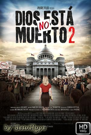 Dios No Esta Muerto 2 [1080p] [Latino-Ingles] [MEGA]