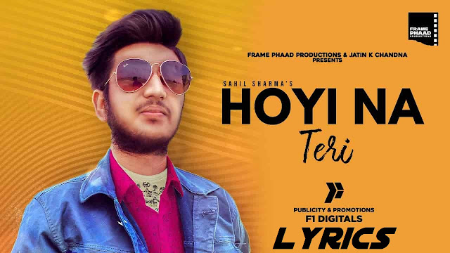 Hoyi Na Teri Lyrics - Sahil Sharma  The Lyrics House