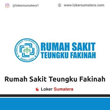 Lowongan Kerja Banda Aceh: Rumah Sakit Teungku Fakinah Mei 2021