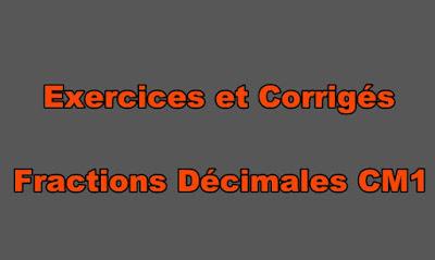 Exercices et Corrigés Fractions Décimales CM1