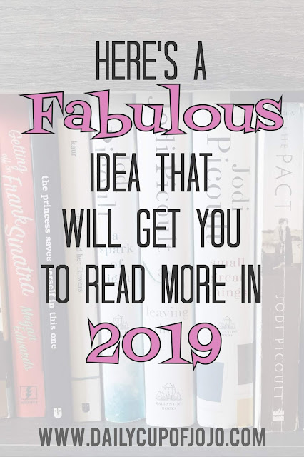 Here's a Fabulous Idea That Will Get You To Read More in 2019