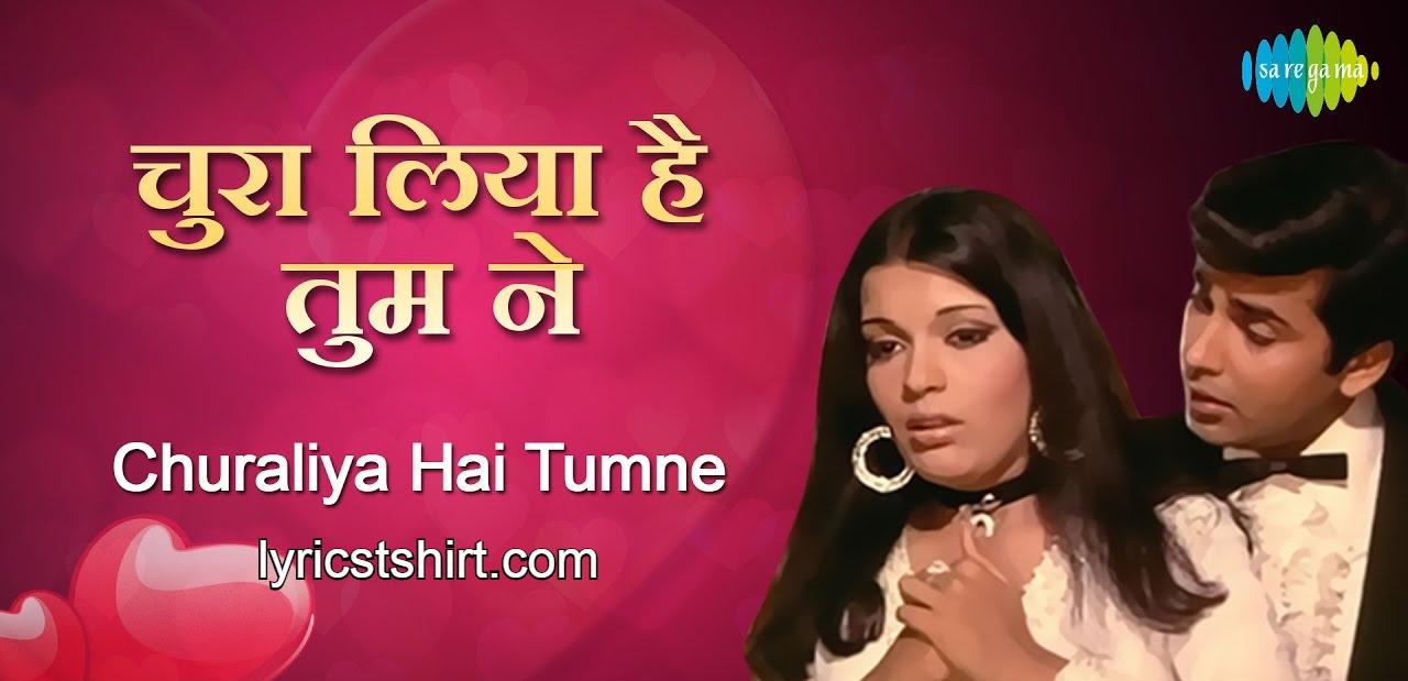 Chura Liya Hai Tumne Jo Dil Ko Lyrics in hindi
