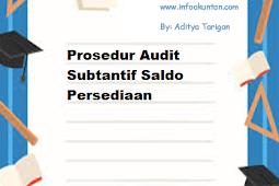 Prosedur Audit Subtantif Saldo Persediaan