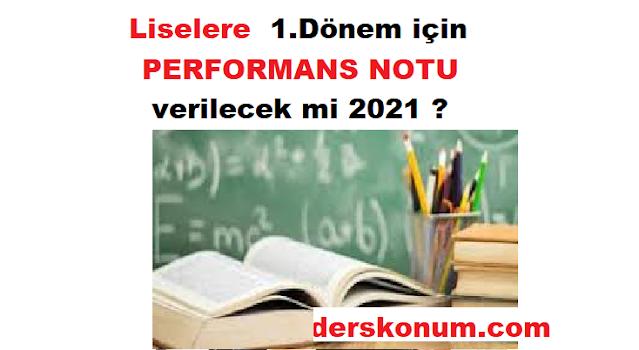 Liseler için 1.dönem performans notu verilecek mi ?