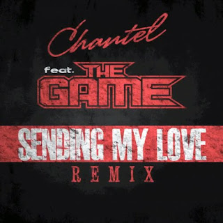 CHANTEL feat. The Game SENDING MY LOVE Remix