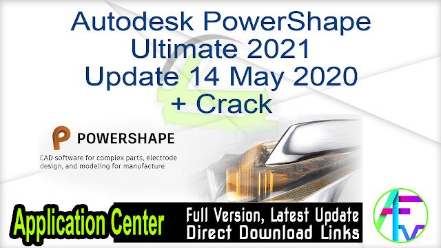 Autodesk PowerShape Ultimate 2021 Update 14 May 2020 + Crack