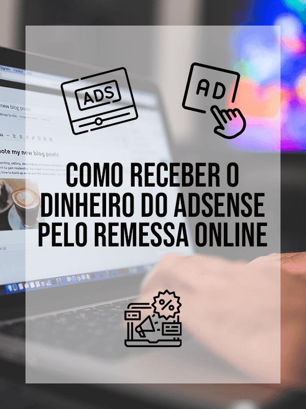 Como receber o dinheiro do Adsense pelo Remessa Online