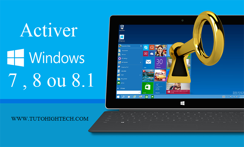 Clé d'activation : Activer Windows 7 ou Windows 8.1 gratuitement