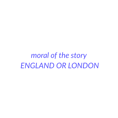 moral of the story | ENGLAND OR LONDON | moral stories in english