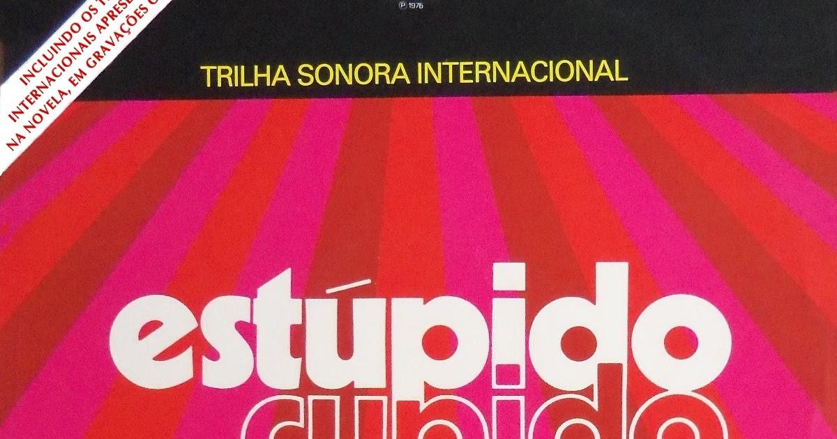 INTERNACIONAL ESTUPIDO BAIXAR CD NOVELA CUPIDO
