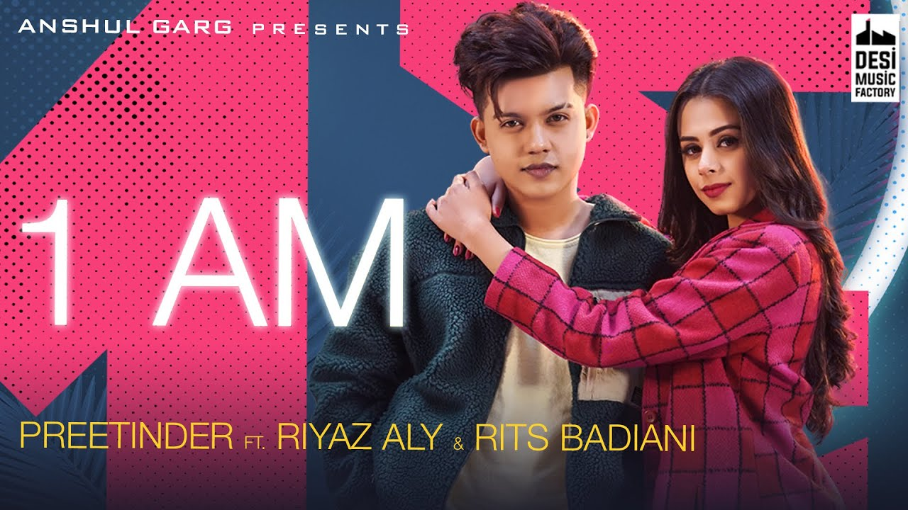 1 AM Lyrics Preetinder ft Riyaz Aly x Rits Badiani