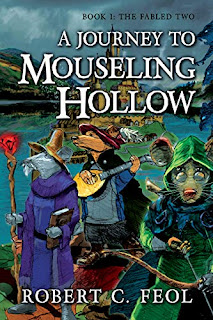 A Journey to Mouseling Hollow: Book 1: The Fabled Two book promotion sites Robert C. Feol