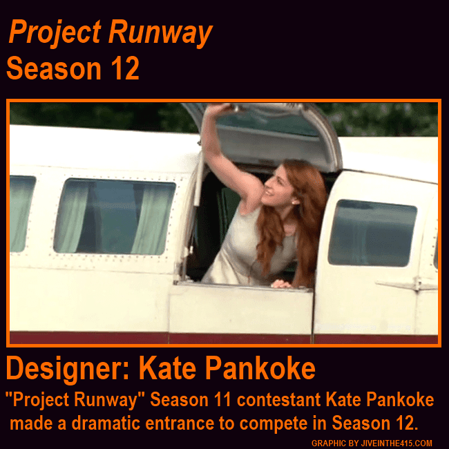 Lifetime's Project Runway Season 12 contestant Kate Pankoke makes a dramatic entrance.