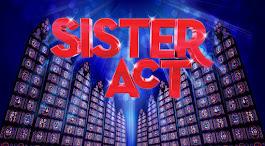 """SISTER ACT"" REGIA DI SAVERIO MARCONI"