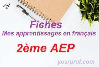 Fiches Mes apprentissages en français 2ème AEP