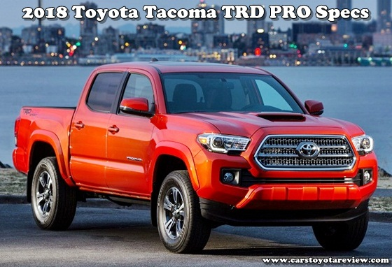2018 toyota tacoma trd pro specs cars toyota review. Black Bedroom Furniture Sets. Home Design Ideas