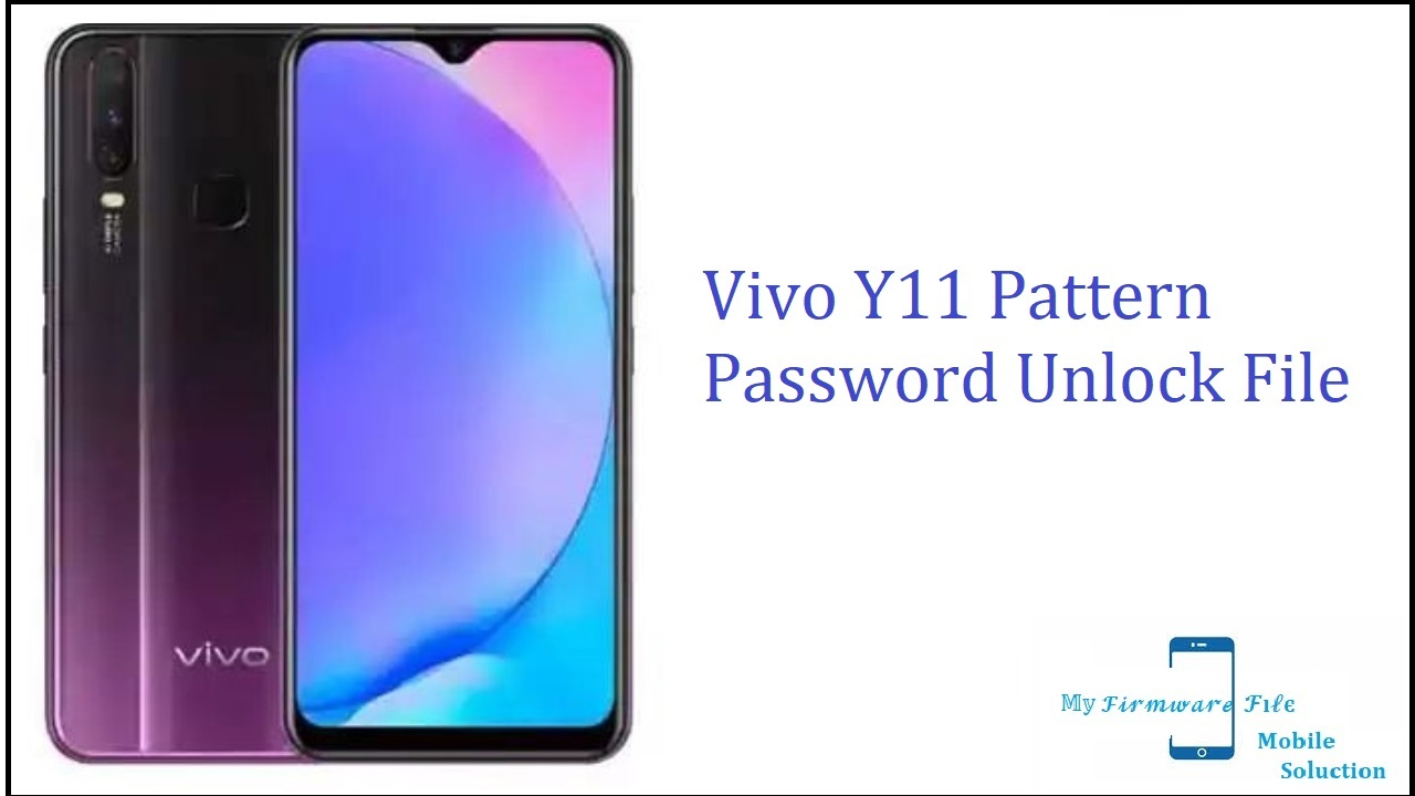 Vivo Y11 Pattern Password Unlock File