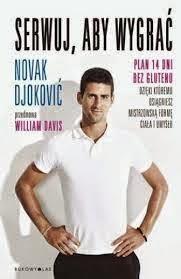 Novak Djoković, Serwuj, aby wygrać. Plan 14 dni bez glutenu, dzięki któremu osiągniesz mistrzowską formę ciała i umysłu
