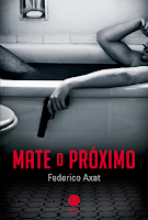 http://www.meuepilogo.com/2017/12/resenha-mate-o-proximo-federico-axat.html