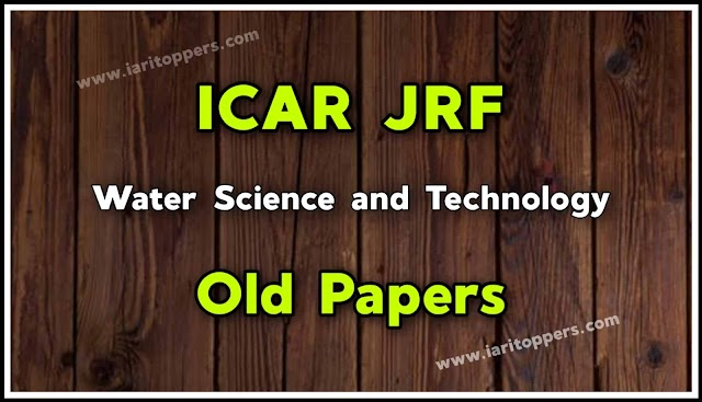 ICAR JRF Water Science and Technology Old Papers PDF Download