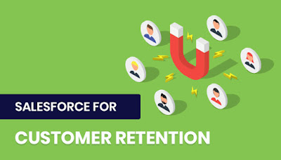 How to Use Salesforce for Better Customer Retention