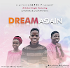 [Gospel Music] AFC Ft. Oluwanifemi & Overtake – Dream Again