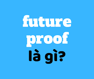 future proof la gi